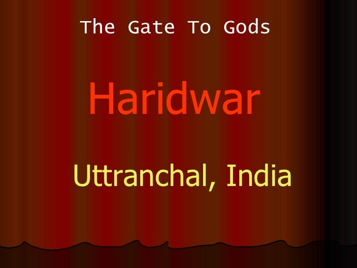 The Gate To Gods Haridwar Uttranchal, India
