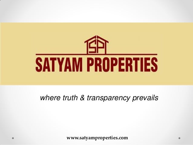 where truth & transparency prevails  www.satyamproperties.com