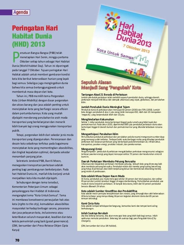 Agenda  Peringatan Hari Habitat Dunia (HHD) 2013  P  ersatuan Bangsa Bangsa (PBB) telah menetapkan Hari Senin, minggu pert...