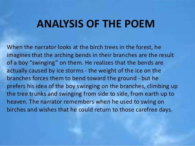 a literary analysis of birches by robert frost Analyzing robert frosts poem the birches english literature essay one could do worse that be a swinger of birches perry 5 (frost p1107-1108.