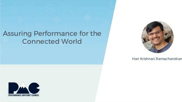 Assuring Performance for the Connected World Hari Krishnan Ramachandran