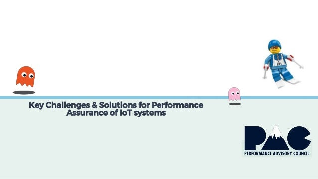 Key Challenges & Solutions for Performance Assurance of IoT systems