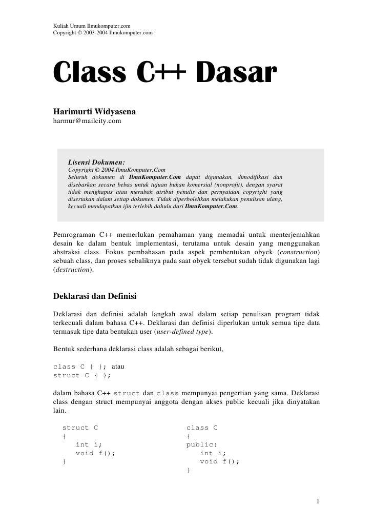 Kuliah Umum Ilmukomputer.com Copyright © 2003-2004 Ilmukomputer.com     Class C++ Dasar Harimurti Widyasena harmur@mailcit...