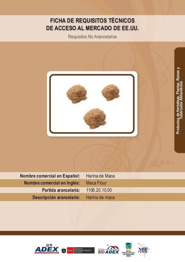 Harina de Maca Maca Flour 1106.20.10.00 Harina de maca Nombre comercial en Español: Nombre comercial en Inglés: Partida ar...