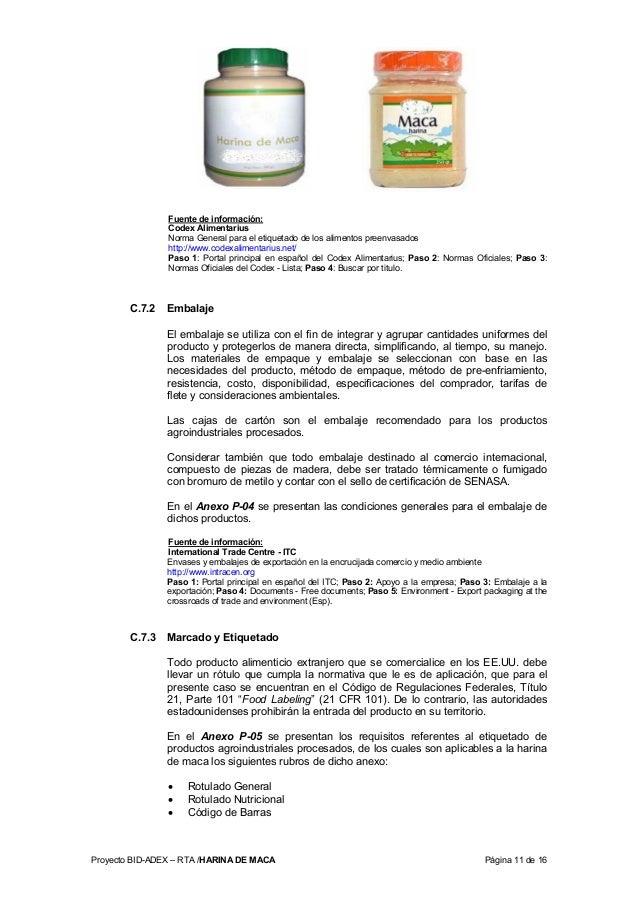 Proyecto BID-ADEX – RTA /HARINA DE MACA Página 11 de 16 Fuente de información: Codex Alimentarius Norma General para el et...