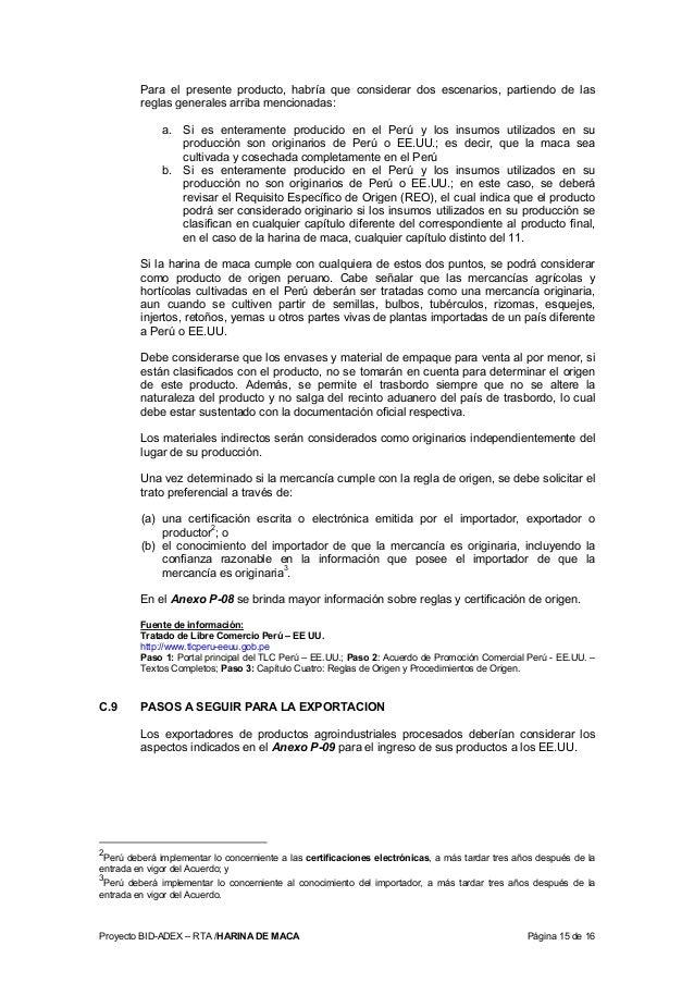 Proyecto BID-ADEX – RTA /HARINA DE MACA Página 15 de 16 Para el presente producto, habría que considerar dos escenarios, p...