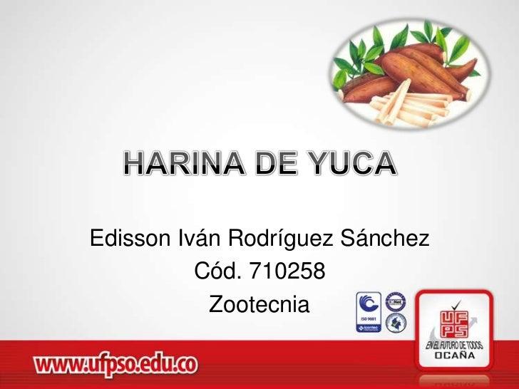 Edisson Iván Rodríguez Sánchez          Cód. 710258           Zootecnia