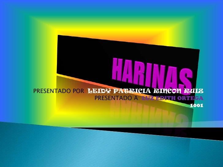 PRESENTADO POR: LEIDY PATRICIA RINCON RUIZ                 PRESENTADO A: LUZ EDITH ORTEGA                                 ...