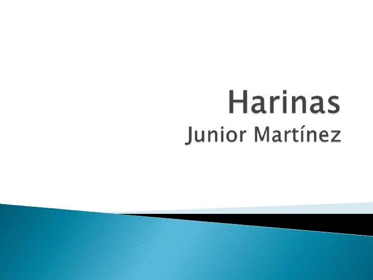  La harina (término proveniente  del latín farina, que a su vez proviene  de far y de farris, nombre antiguo  del farro) ...
