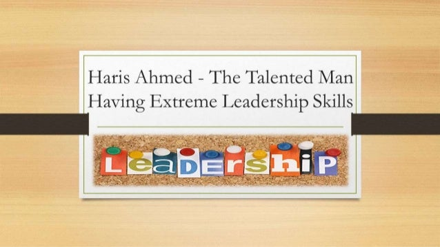 Haris Ahmed - The Talented Man Having Extreme Leadershp Skills