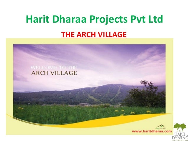 Harit Dharaa Projects Pvt Ltd THE ARCH VILLAGE