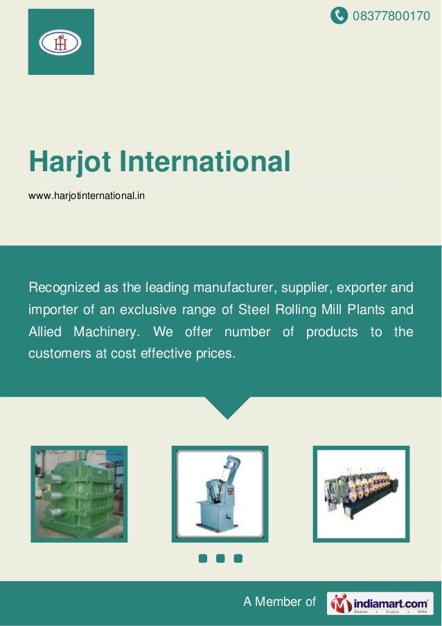 08377800170 A Member of Harjot International www.harjotinternational.in Recognized as the leading manufacturer, supplier, ...