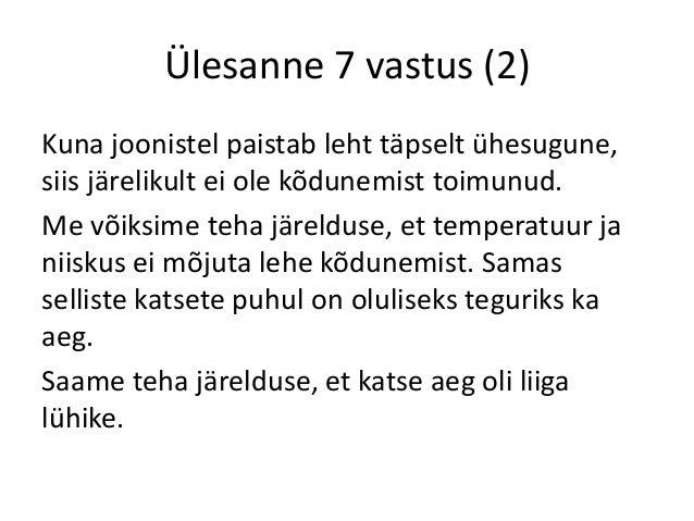 Ülesanne 7 vastus (2)  Kuna joonistel paistab leht täpselt ühesugune,  siis järelikult ei ole kõdunemist toimunud.  Me või...