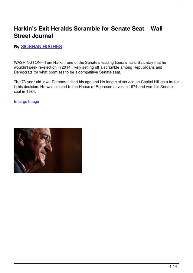 Harkin's Exit Heralds Scramble for Senate Seat – WallStreet JournalBy SIOBHAN HUGHESWASHINGTON—Tom Harkin, one of the Sena...