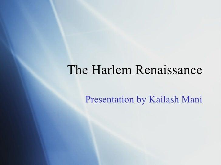 The Harlem Renaissance Presentation by Kailash Mani