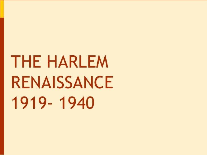 THE HARLEM RENAISSANCE 1919- 1940