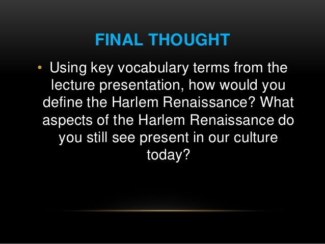 aspects of the harlem renaissance essay Find out more about the history of harlem renaissance, including videos, interesting articles, pictures, historical features and more get all the facts on historycom.