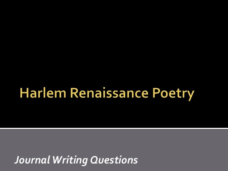 a look at the style of poetry used during the harlem renaissance Music was also a prominent feature of african american culture during the harlem renaissance style or political ideology on harlem images for their poetry.