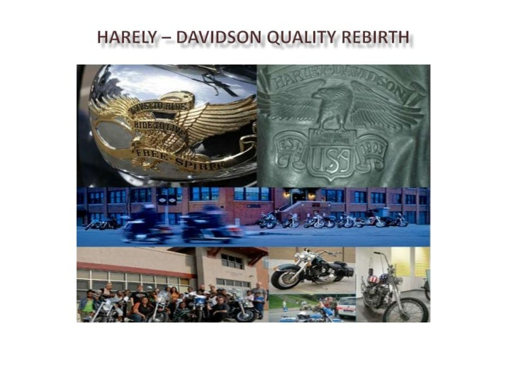 harley davison case study Harley davidson case study essaysthe following are the problems of harley davidson 3 competition from japanese manufacturers 5 young generation not buying the product the davidson brothers, william d, william s, walter and arthur founded harley davidson, inc in 1903.