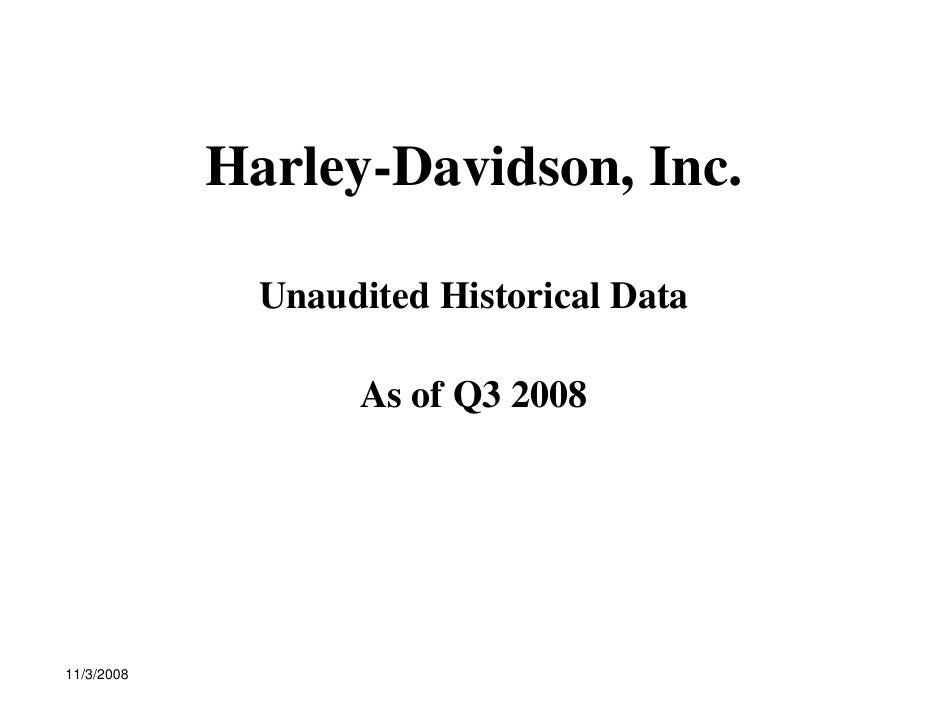 harley davidson case study solution of inc 2008 Case nine harley-davidson, inc, january 2007 teaching note prepared by robert m grant synopsis since the leveraged buyout by management in 1981 and its initial struggle for survival, harley-davidson has taken market.