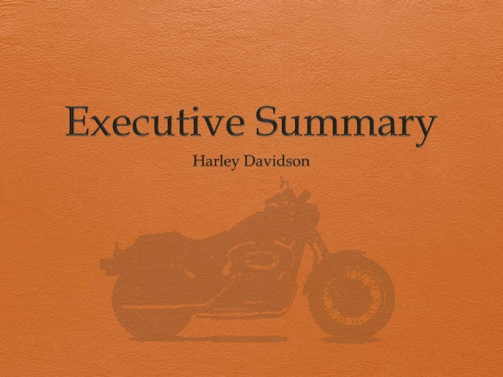 executive summary of harley davidson Executive summary introduction  their smart manufacturing journeys,  including harley- davidson, fiat chrysler automobiles and cisco systems.