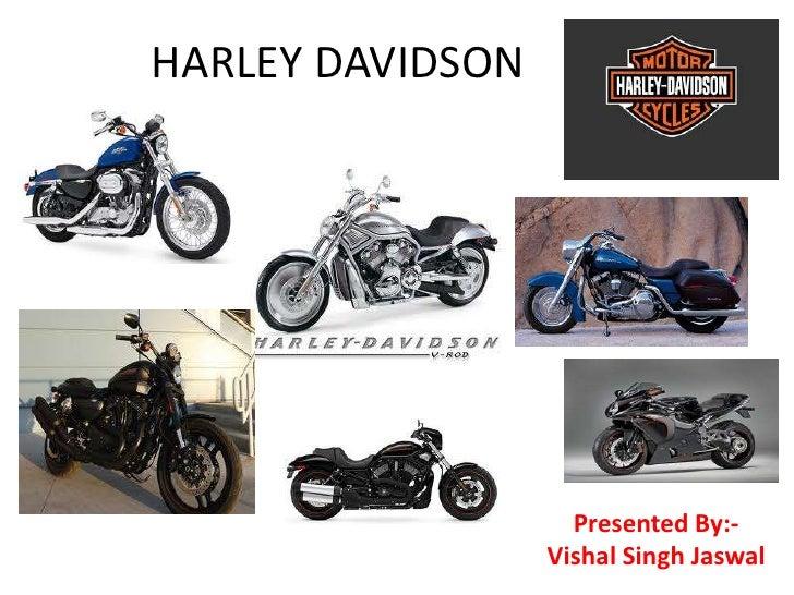 HARLEY DAVIDSON<br />Presented By:-<br />Vishal Singh Jaswal<br />
