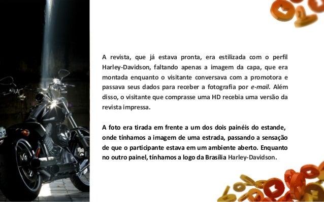 A revista, que já estava pronta, era estilizada com o perfil Harley-Davidson, faltando apenas a imagem da capa, que era mo...