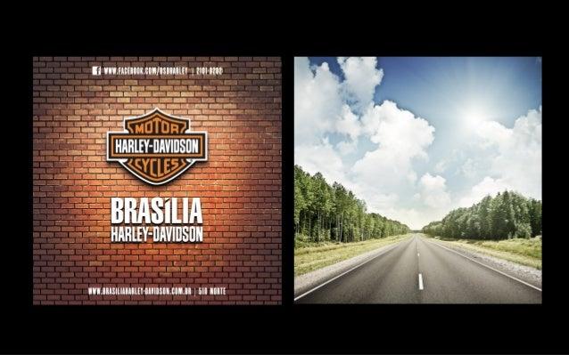 Cerca de 92% dos participantes do evento visitaram o estande da Brasília Harley-Davidson e foram impactados pela mídia. To...