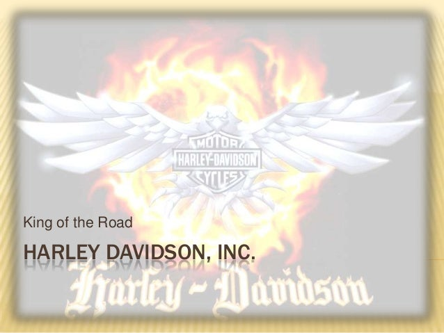 HARLEY DAVIDSON, INC. King of the Road