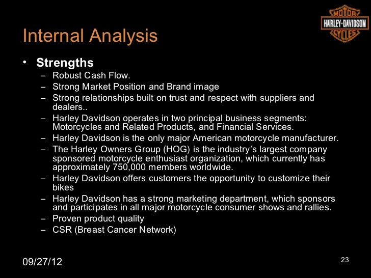 Internal Analysis• Strengths   – Robust Cash Flow.   – Strong Market Position and Brand image   – Strong relationships bui...