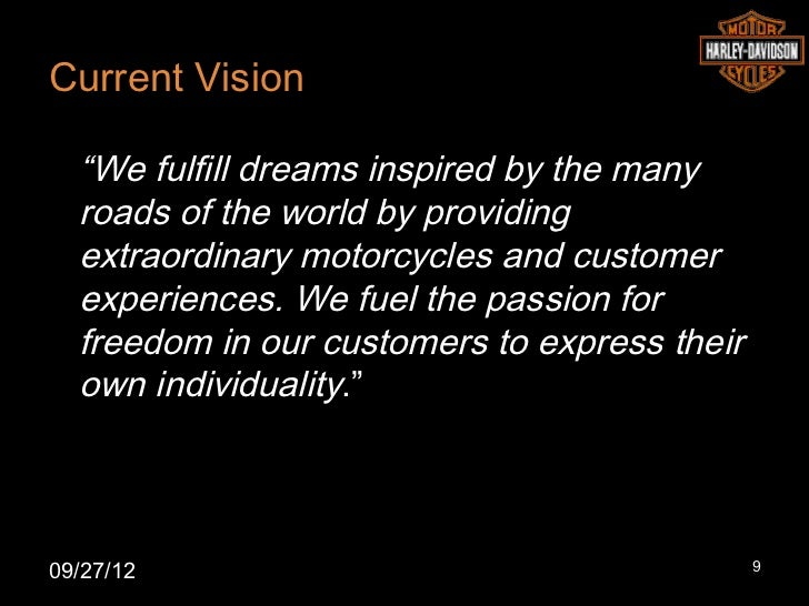 """Current Vision  """"We fulfill dreams inspired by the many  roads of the world by providing  extraordinary motorcycles and cu..."""