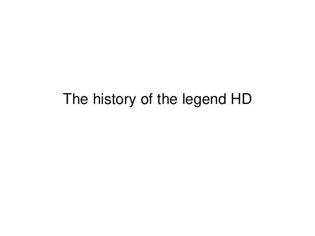 The history of the legend HD
