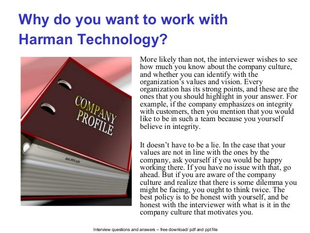 Interview questions and answers – free download/ pdf and ppt file Why do you want to work with Harman Technology? More lik...