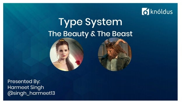 Type System The Beauty & The Beast