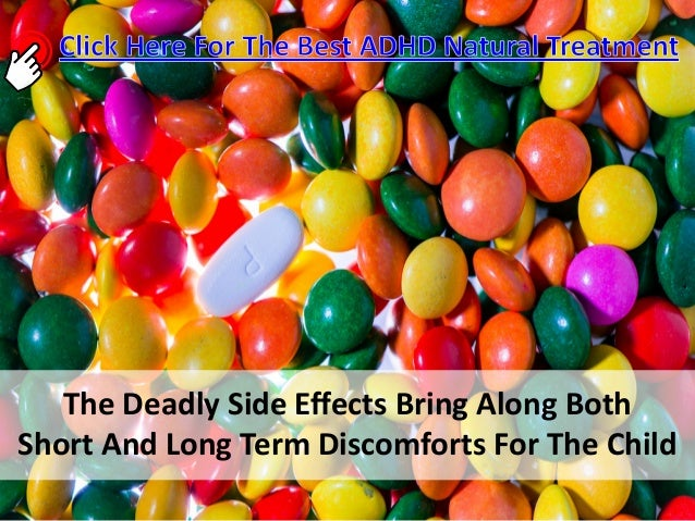 the harmful effects of adhd medication Attention deficit hyperactivity disorder (adhd) is a developmental problem  which  if side effects occur with stimulant medication, they are usually seen  soon.