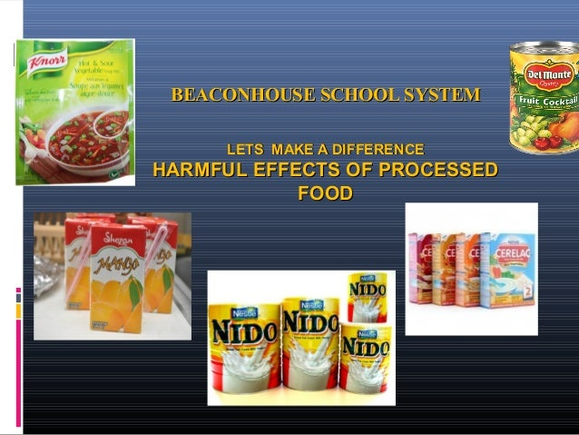 BEACONHOUSE SCHOOL SYSTEM LETS MAKE A DIFFERENCE  HARMFUL EFFECTS OF PROCESSED FOOD