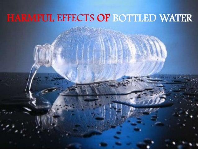 HARMFUL EFFECTS OF BOTTLED WATER