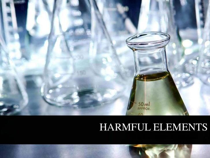 HARMFUL ELEMENTS