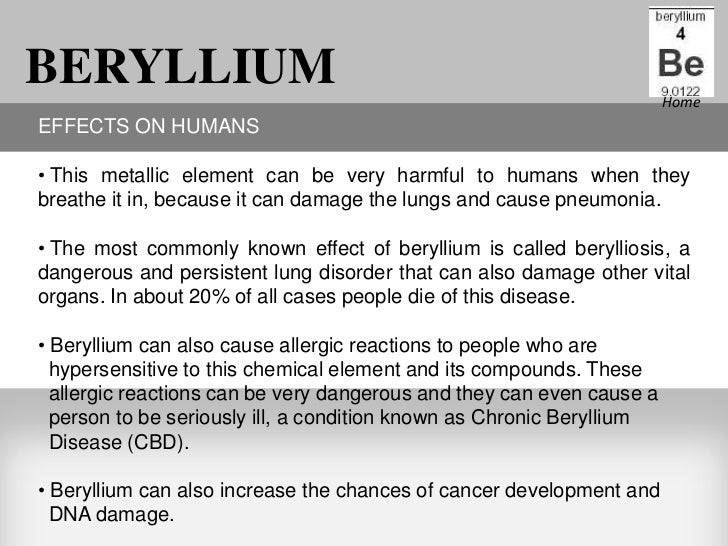 Harmful elements beryllium homeeffects on humans this metallic element can be very harmful to humans when theybreathe it in because it can damage the lungs and cause urtaz Gallery