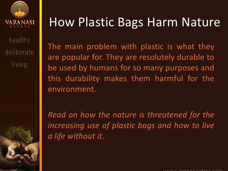advantages and disadvantages of plastic bag Advantages of plastic: 1 they are light in weight 2 they are strong,good and cheap to produce 3 they are unbreakable 4 used to make - water bottles, pens, plastic bags, cups etc.