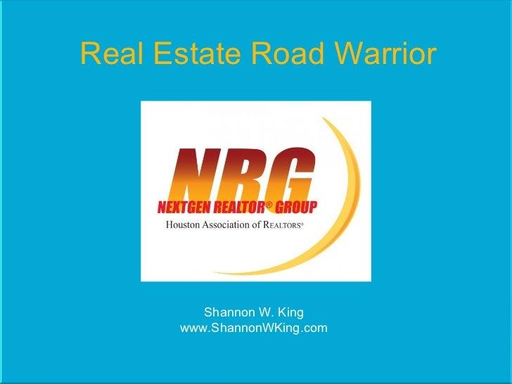 Real Estate Road Warrior Shannon W. King www.ShannonWKing.com
