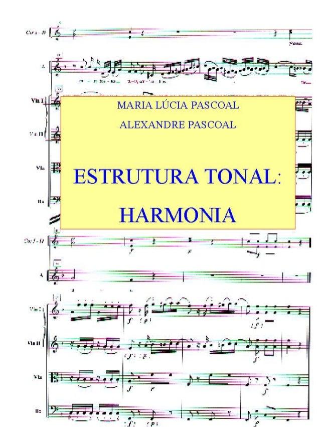 1          ESTRUTURA TONAL: HARMONIA                   MARIA LÚCIA PASCOAL                 ALEXANDRE PASCOAL NETO         ...
