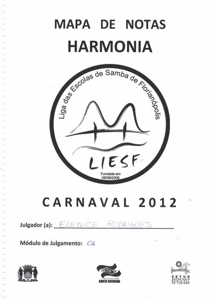 MAPA DE NOTAS                HARMONIA                               Fundada em                               06/09/2005   ...