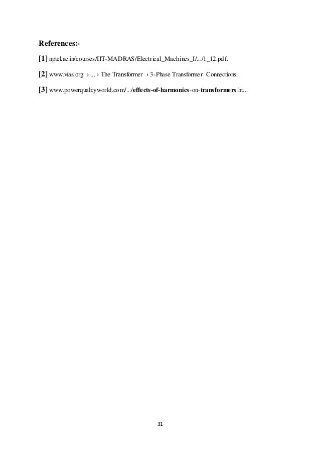 31 References:- [1] nptel.ac.in/courses/IIT-MADRAS/Electrical_Machines_I/.../1_12.pdf. [2] www.vias.org › ... › The Transf...
