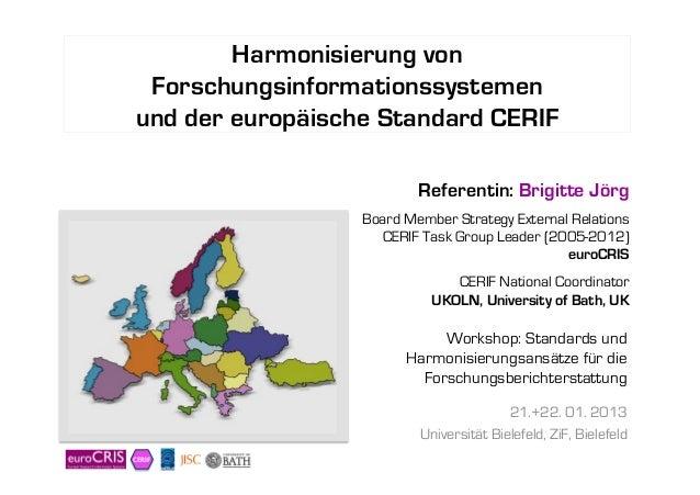 Harmonisierung von  Forschungsinformationssystemen und der europäische Standard CERIF                           Referentin...