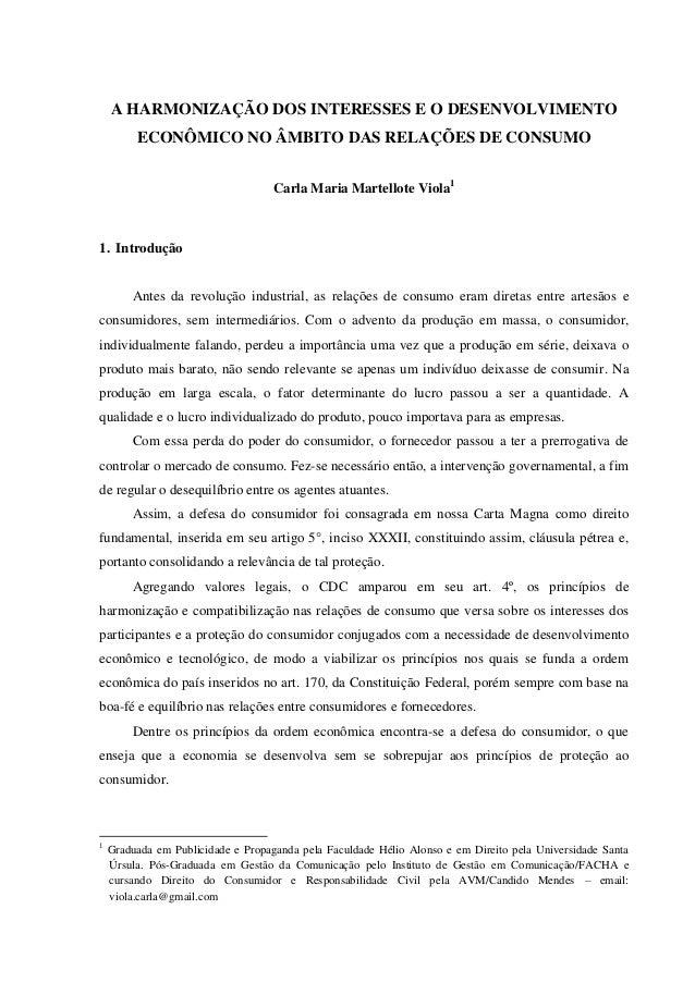A HARMONIZAÇÃO DOS INTERESSES E O DESENVOLVIMENTOECONÔMICO NO ÂMBITO DAS RELAÇÕES DE CONSUMOCarla Maria Martellote Viola11...