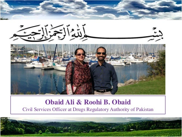 Obaid Ali & Roohi B. Obaid Civil Services Officer at Drugs Regulatory Authority of Pakistan