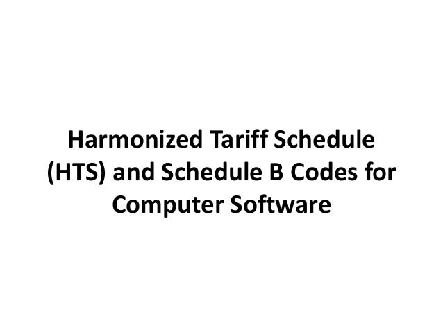 Harmonized tariff schedule (hts) and schedule