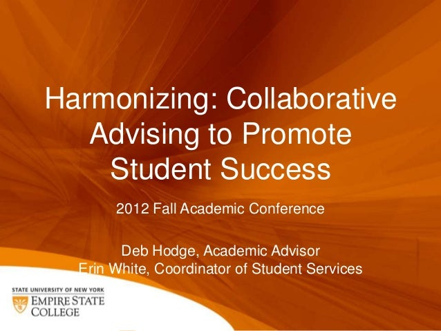 Harmonizing: Collaborative   Advising to Promote    Student Success       2012 Fall Academic Conference        Deb Hodge, ...