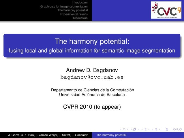 Introduction Graph cuts for image segmentation The harmony potential Experimental results Discussion The harmony potential...